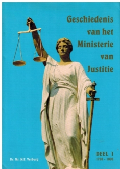 Geschiedenis van het Ministerie van Justitie. Deel I