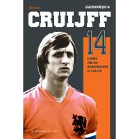 Johan Cruijff. L'uomo che ha reinventato il calcio