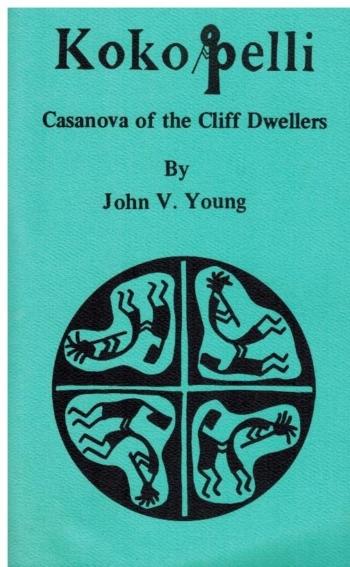 Kokopelli: Casanova of the Cliff Dwellers
