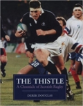 The Thistle. A Chronicle of Scottish Rugby