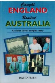 Caught England, Bowled Australia