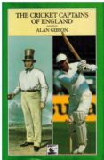 The Cricket Captains of England - Alan Gibson