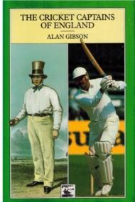 The Cricket Captains of England - Alan Gibson