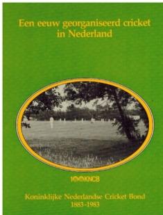 Een eeuw georganiseerd cricket in Nederland