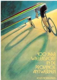100 jaar wielersport in de provincie Antwerpen