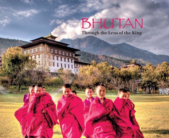 Bhutan. Through the Lens of the King