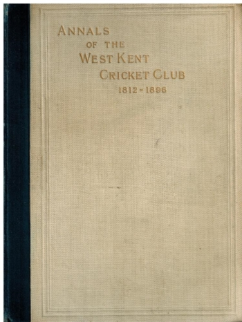 Scores and Annals of the West Kent Cricket Club
