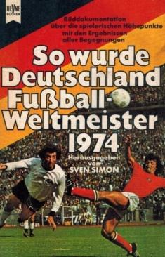 So wurde Deutschland Weltmeister 1974