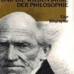 Schopenhauer und Die wilden Jahre der Philosophie