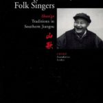 Chinese Folk Songs and Folk Singers