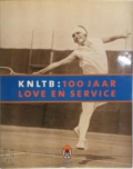 KNLTB - 100 jaar Love and Service