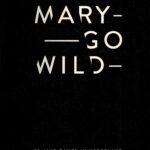 Mary Go Wild