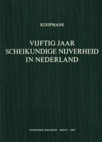 Vijftig jaar scheikundige nijverheid in Nederland