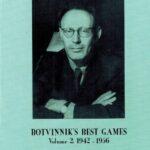 Botvinnik's Best Games: Volume 2