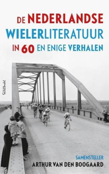 De Nederlandse Wielerliteratuur in 60