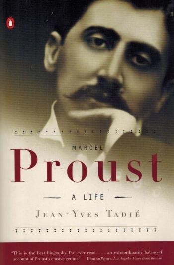 Marcel Proust. A Life