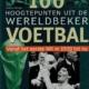 100 Hoogtepunten uit de Wereldbeker Voetbal