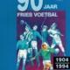90 jaar Fries voetbal 1904-1994