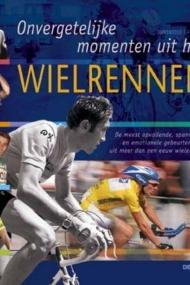 Onvergetelijke momenten uit het wielrennen