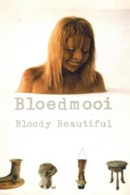 Bloedmooi Bloody beautiful