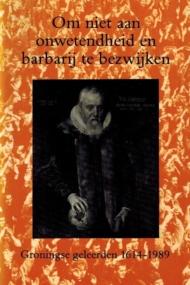 Groningse geleerden 1614-1989