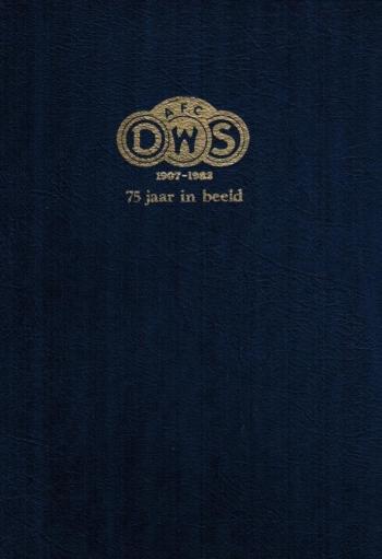 A.F.C. DWS 75 jaar in beeld