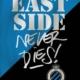 East Side Never Dies