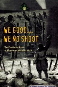 We good We no shoot