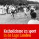 Katholicisme en sport in de Lage Landen