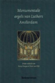 Monumentale orgels van Luthers Amsterdam