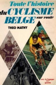 Toute l histoire du Cyclisme Belge